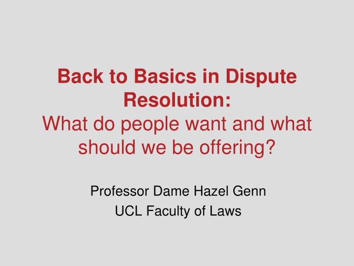 Back to Basics in Dispute Resolution: