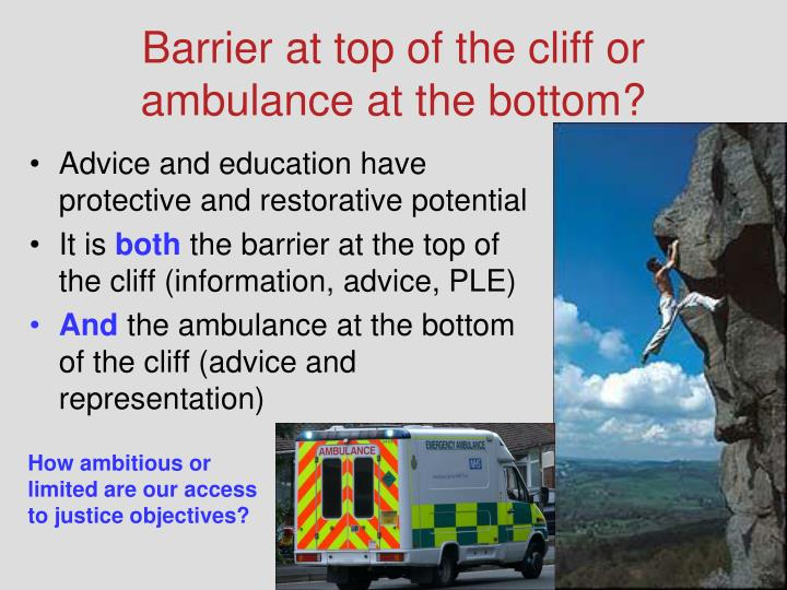 Barrier at top of the cliff or ambulance at the bottom?