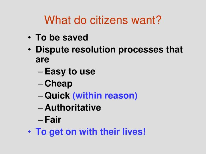 What do citizens want?