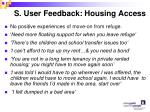 s user feedback housing access