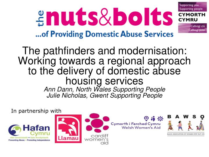 The pathfinders and modernisation: Working towards a regional approach to the delivery of domestic abuse housing services