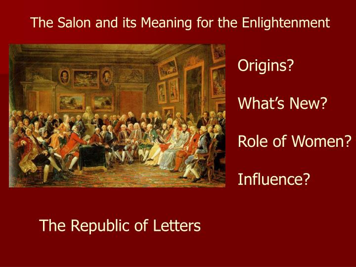 The Salon and its Meaning for the Enlightenment