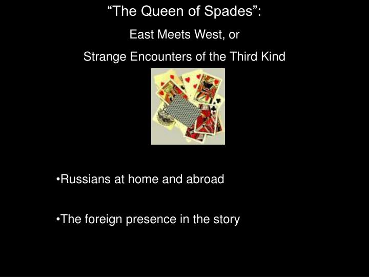 """""""The Queen of Spades"""":"""