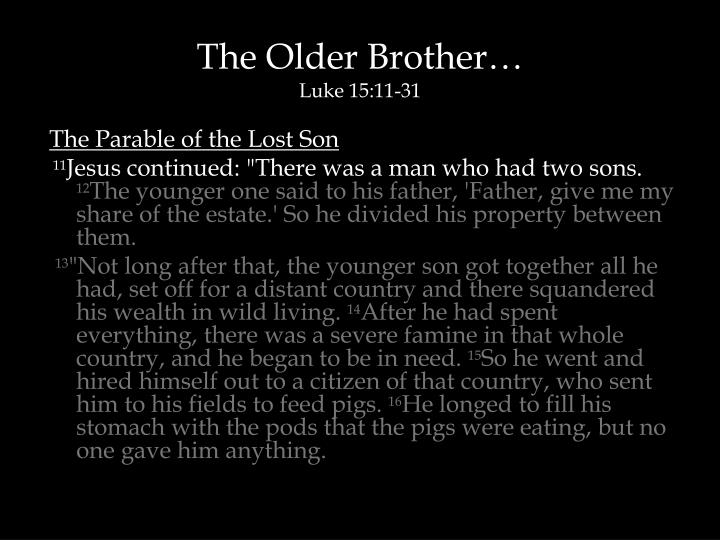 The Older Brother…