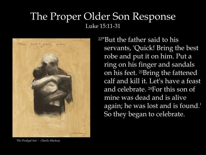 The Proper Older Son Response