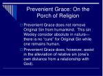 prevenient grace on the porch of religion3