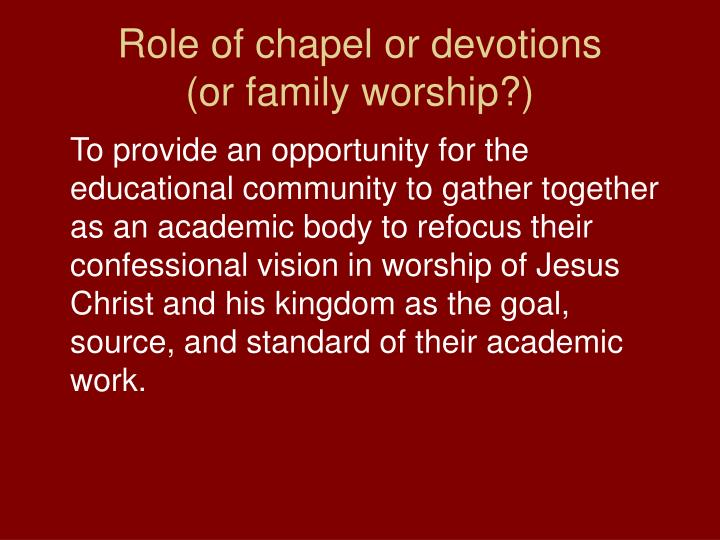Role of chapel or devotions