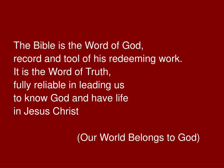 The Bible is the Word of God,