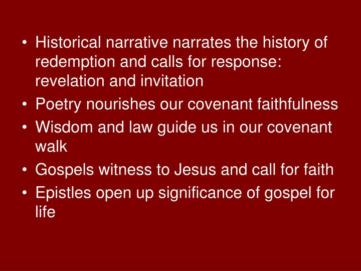 Historical narrative narrates the history of redemption and calls for response: revelation and invitation
