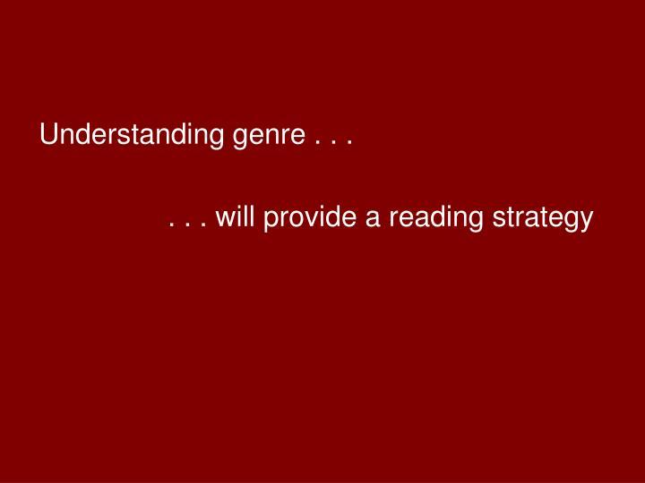 Understanding genre . . .