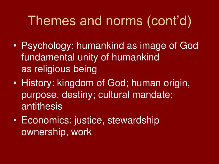 Themes and norms (cont'd)