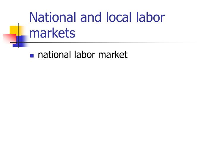 National and local labor markets