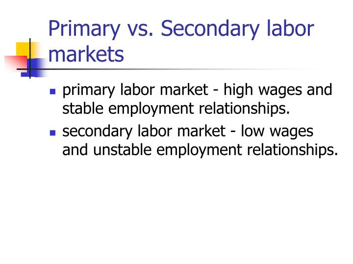 Primary vs. Secondary labor markets