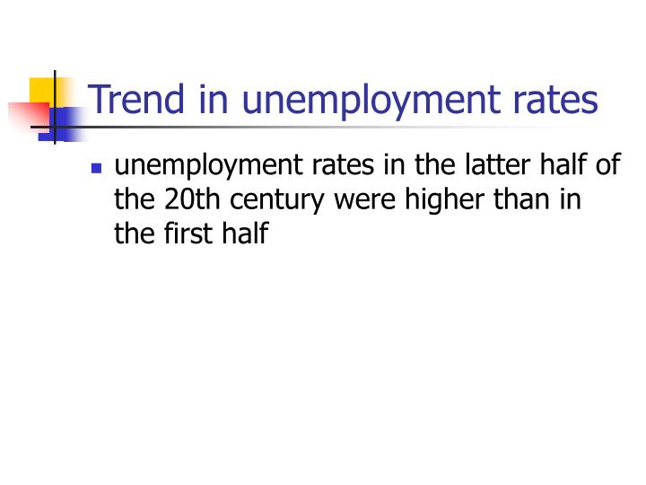 Trend in unemployment rates