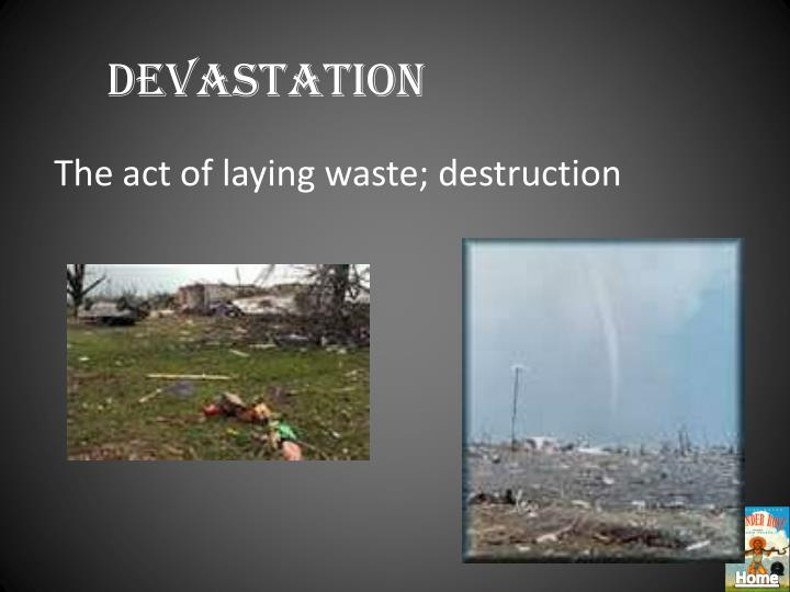 Devastation