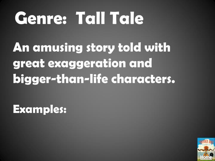 Genre:  Tall Tale