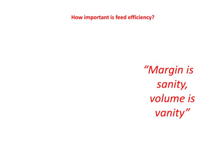 """Margin is sanity, volume is vanity"""