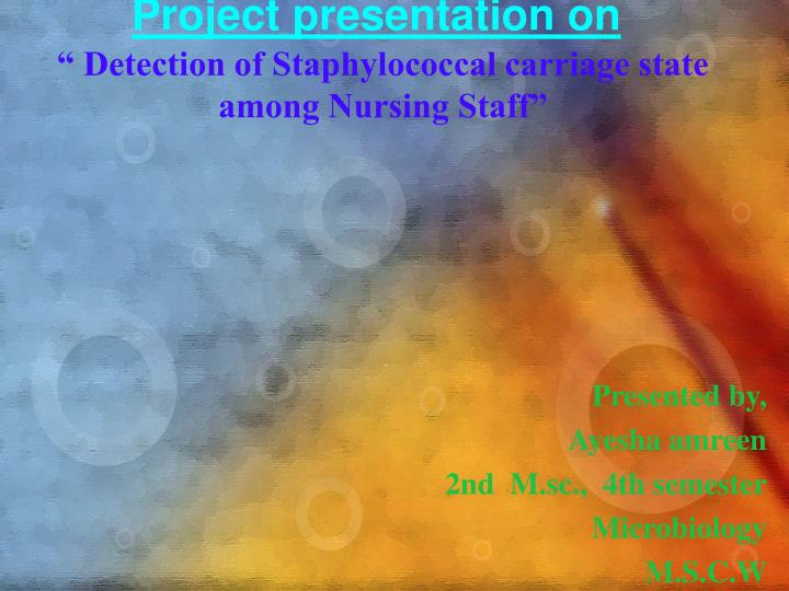 Presented by ayesha amreen 2nd m sc 4th semester microbiology m s c w mysore
