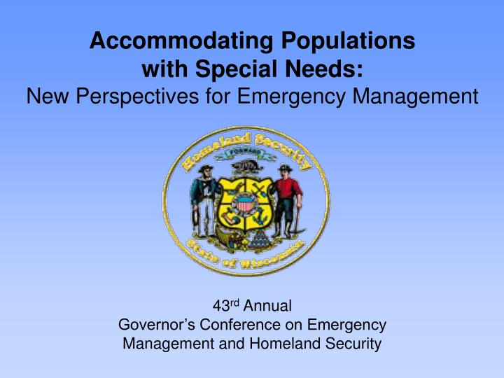 43 rd annual governor s conference on emergency management and homeland security