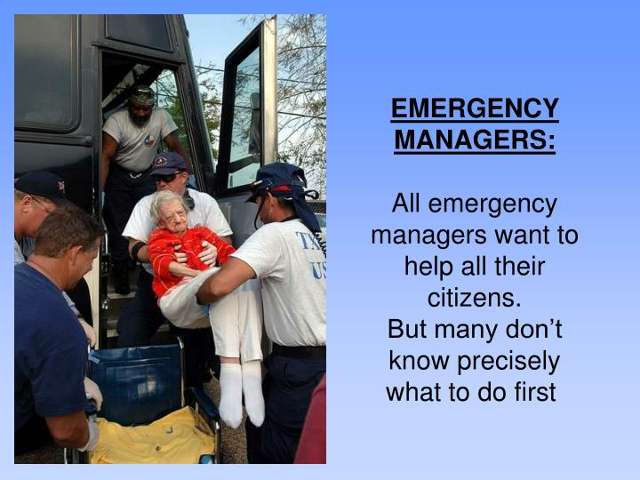 EMERGENCY MANAGERS: