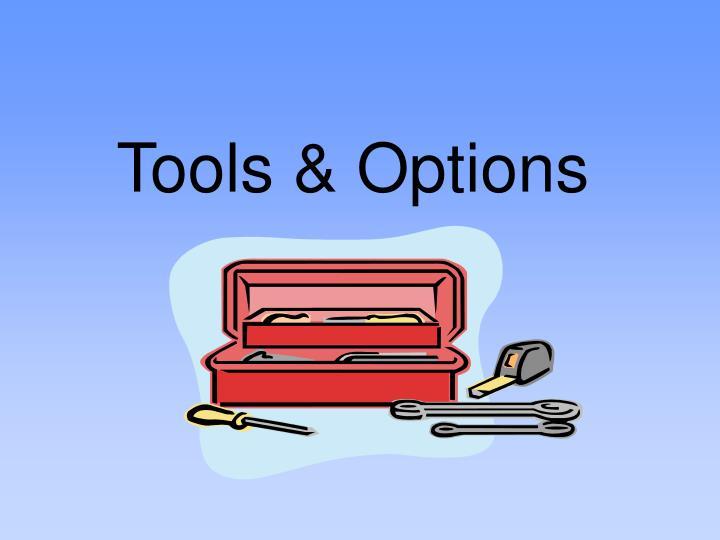 Tools & Options