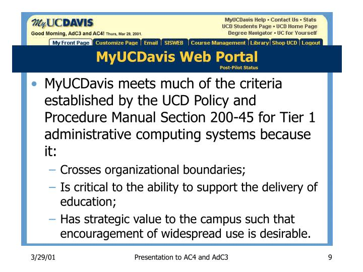 MyUCDavis meets much of the criteria established by the UCD Policy and Procedure Manual Section 200-45 for Tier 1 administrative computing systems because it: