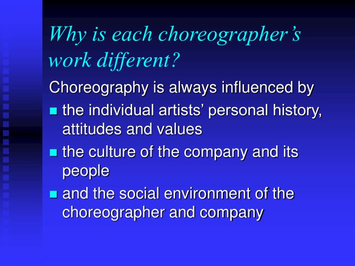 Why is each choreographer's work different?