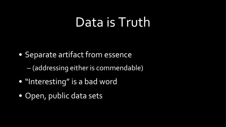 Data is Truth