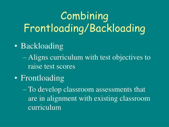 Combining Frontloading/Backloading