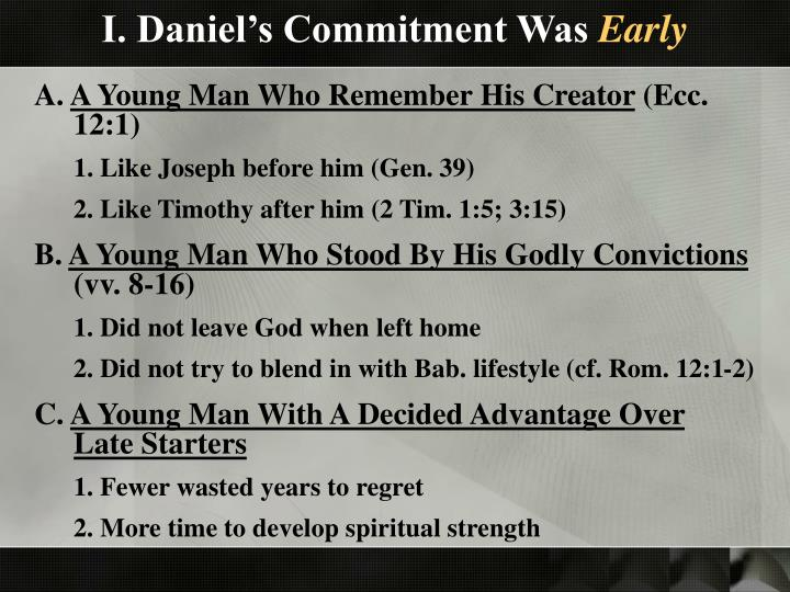 I. Daniel's Commitment Was