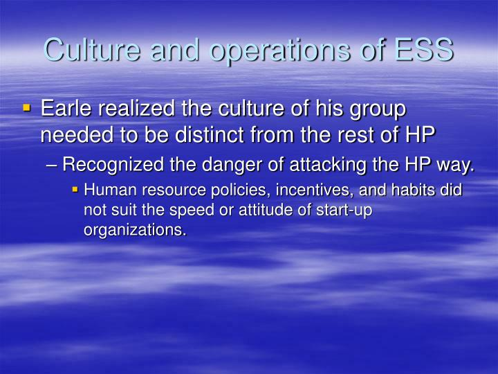 Culture and operations of ESS