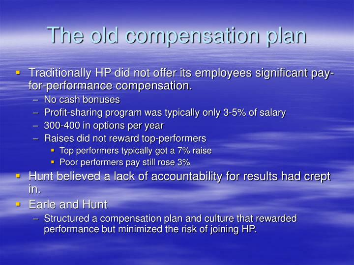 The old compensation plan
