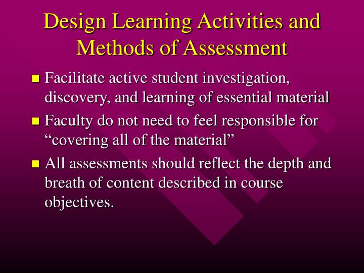Design Learning Activities and Methods of Assessment
