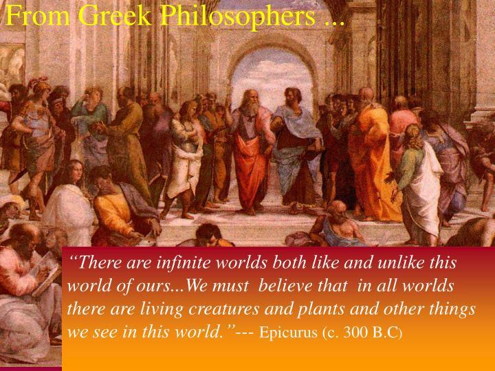 From Greek Philosophers ...