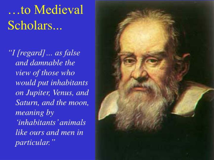 …to Medieval Scholars...