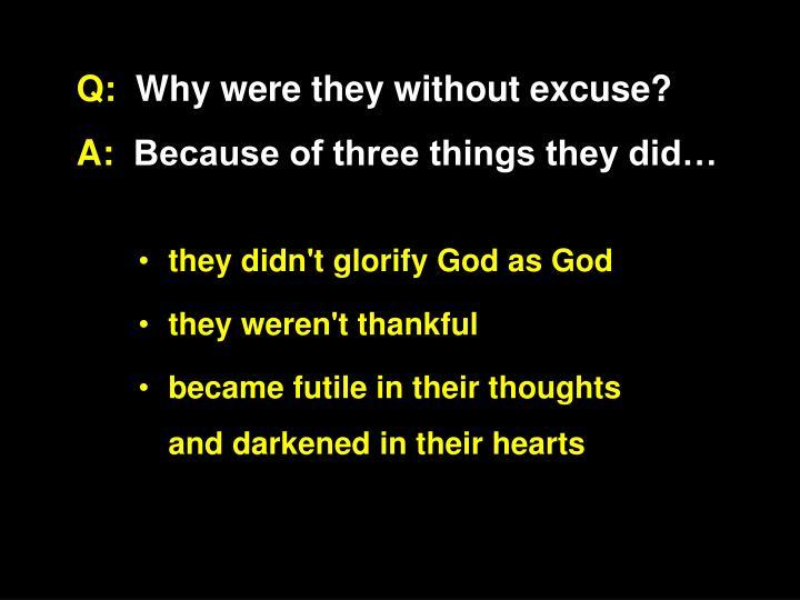they didn't glorify God as God
