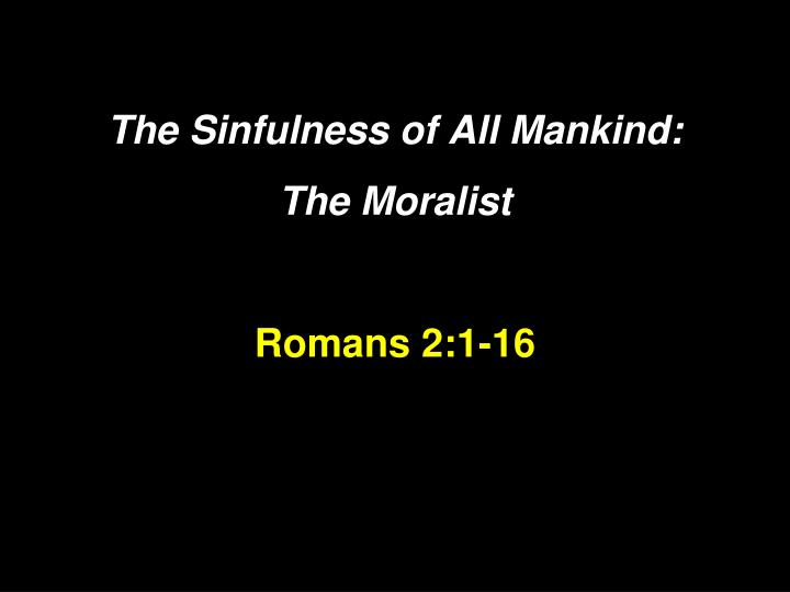 The Sinfulness of All Mankind: The Moralist