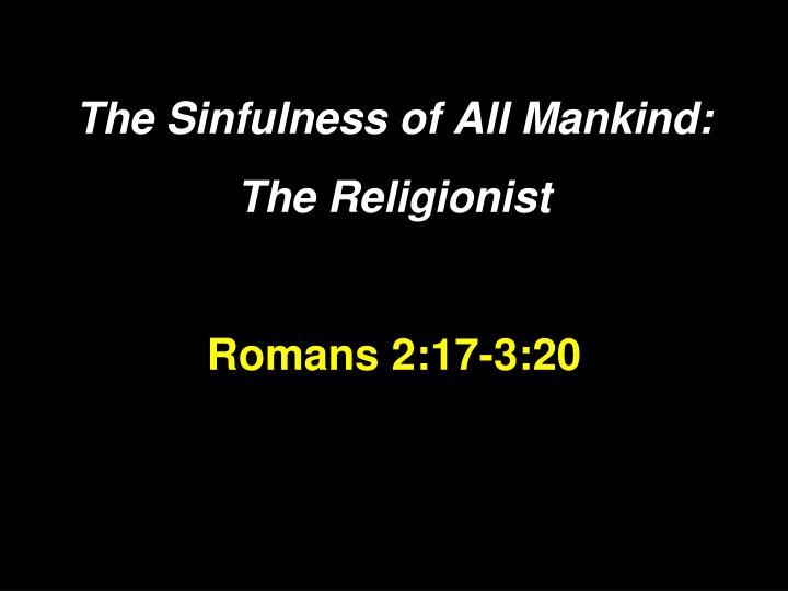 The Sinfulness of All Mankind: The Religionist