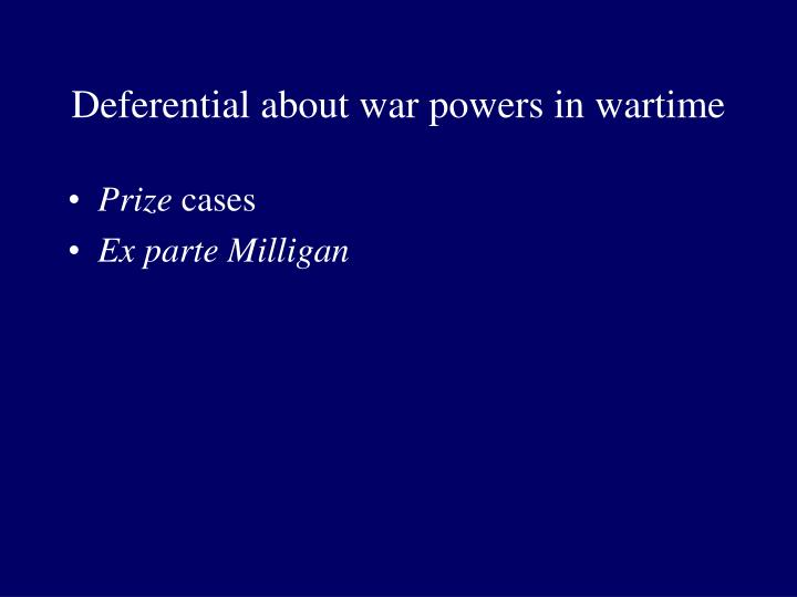 Deferential about war powers in wartime