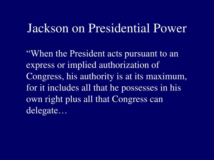 Jackson on Presidential Power