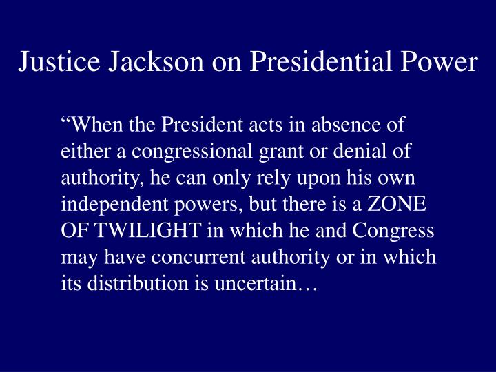 Justice Jackson on Presidential Power