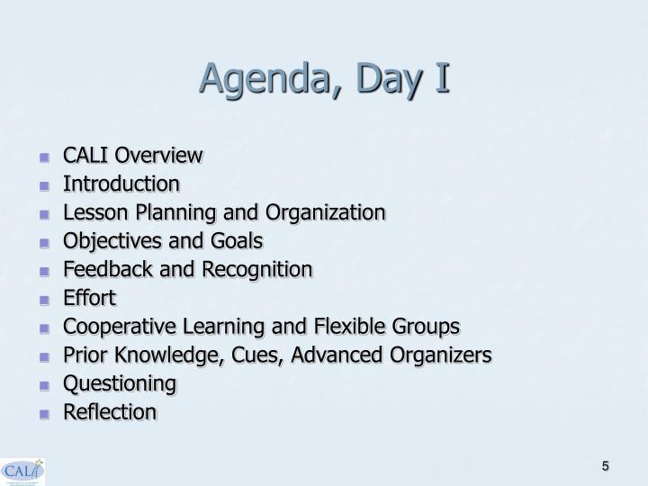 Agenda, Day I