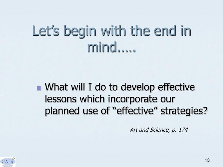Let's begin with the end in mind.….