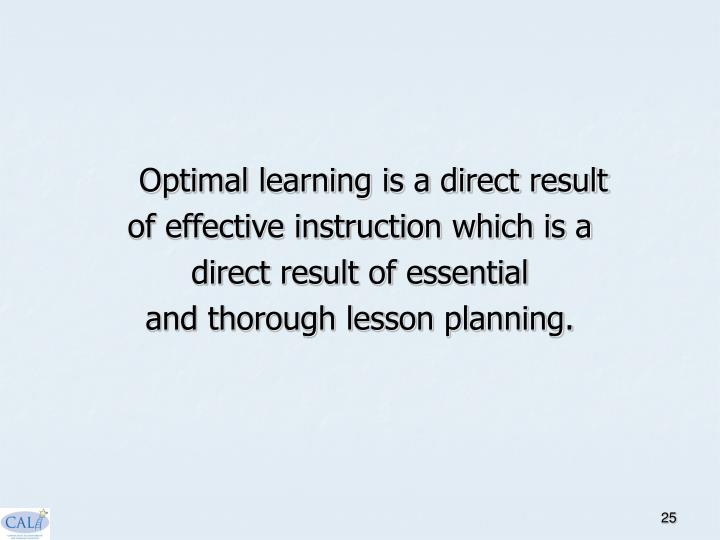 Optimal learning is a direct result
