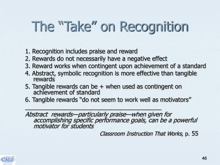 """The """"Take"""" on Recognition"""