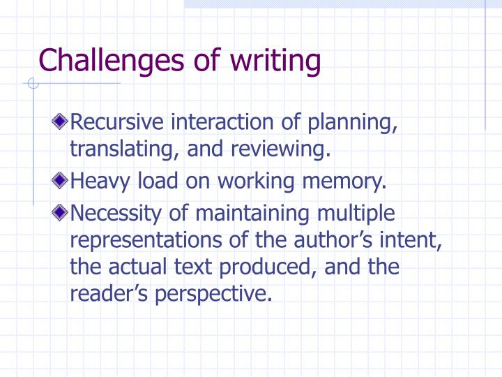 Challenges of writing