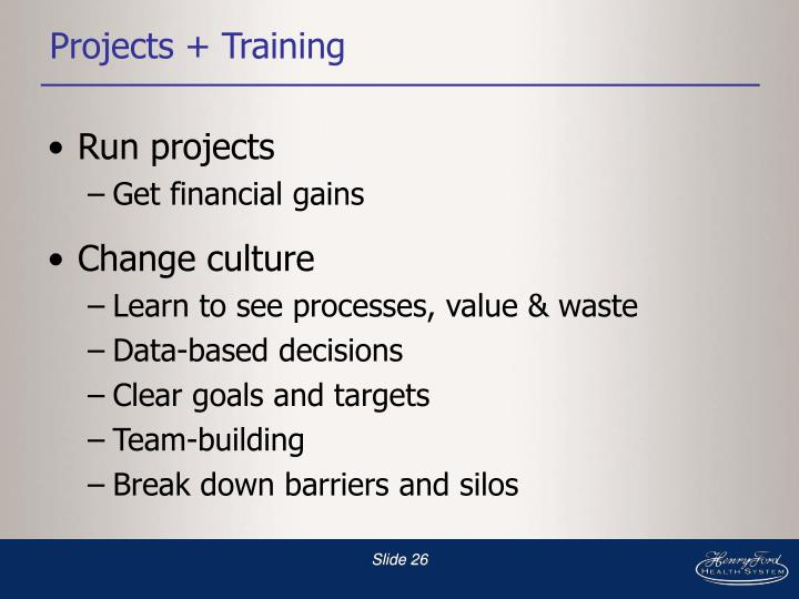 Projects + Training