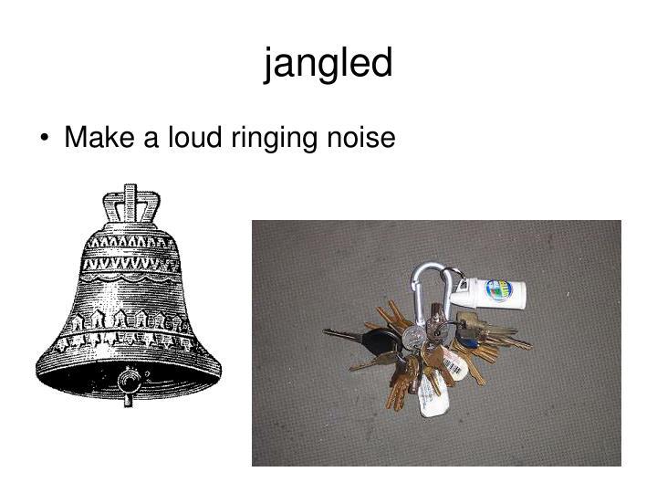 jangled