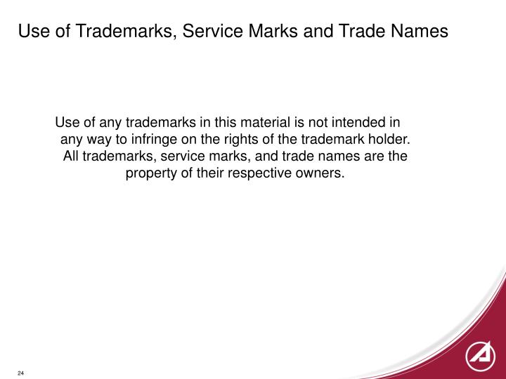 Use of Trademarks, Service Marks and Trade Names