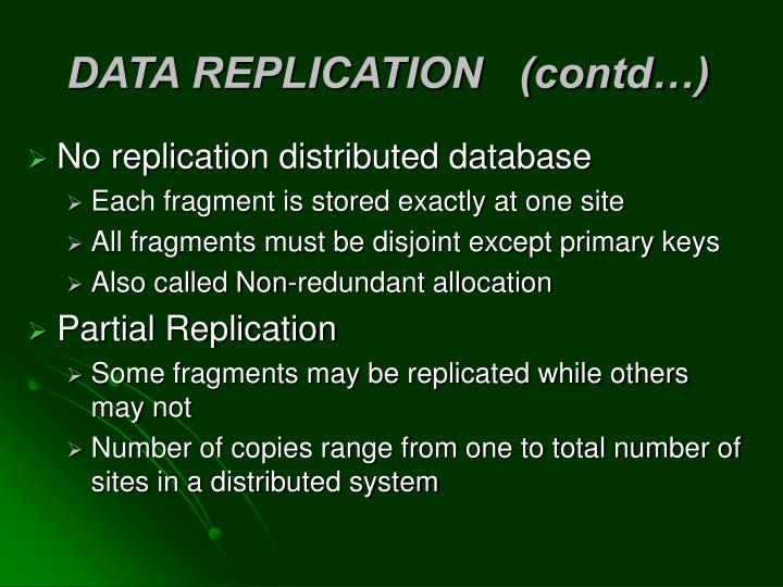 DATA REPLICATION   (contd…)